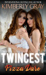 Twincest: Pizza Dare by Kimberly Gray