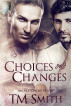 Choices and Changes by TM Smith