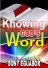 Knowing God's Word by Sony Eguabor