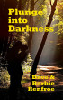 Plunge into Darkness by Dave Renfroe