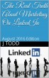 The Real Truth About Marketing On LinkedIn by J Bozzuto