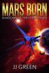 Mars Born by J.J. Green