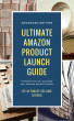 Ultimate Amazon Product Launch Guide by Emil Dumitrache