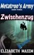 Zwischenzug (Metatron's Army, Book 3) by Elizabeth Maxim