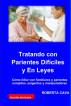 Tratando con Parientes Difíciles - Cómo lidiar con familiares y parientes enojados, exigentes y manipuladores by Roberta Cava