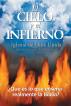 El cielo y el infierno ¿Qué es lo que enseña realmente la Biblia? by Iglesia de Dios Unida una Asociación Internacional