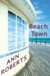 Beach Town by Ann Roberts
