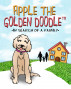 Apple the Golden Doodle™ In Search of a Family by CHAD NAPIER