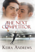 The Next Competitor by Keira Andrews
