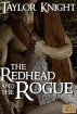 The Redhead and the Rogue by Taylor Knight