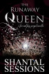 The Runaway Queen, A Fire and Fury Prequel Novella by Shantal Sessions