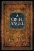 A Cruel Angel by I G Hulme
