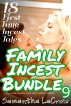 Family Incest Bundle 9 - 18 First Time Incest Tales (Taboo Daddy Daughter Incest Virgin Breeding Creampie) by Samantha LaCroix
