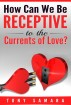 How Can We Be Receptive to the Currents of Love? by Tony Samara