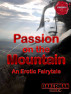 Passion on the Mountain: An Erotic Fairytale by Bakerman