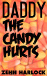 Daddy The Candy Hurts by Zehn Harlock