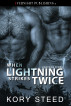 When Lightning Strikes Twice by Kory Steed