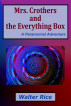 Mrs. Crothers and the Everything Box by Walter Rice