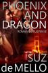 Phoenix and Dragon: Romantic Suspense by Suz deMello