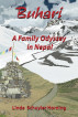 Buhari -- A Family Odyssey in Nepal by Linda Schuyler Horning