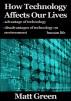 How Technology Affects Our Lives by Matt Green