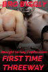 Straight to Gay Confessions: First Time Threeway by Bro Biggly