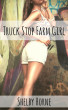 Truck Stop Farm Girl by Shelby Horne