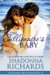 The Billionaire's Baby (The Romero Brothers, Book 5) by Shadonna Richards