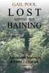 Lost Among the Baining: Adventure, Marriage, and Other Fieldwork by Gail Pool