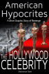 American Hypocrites - The Hollywood Celebrity: A Short Graphic Story of Revenge by Mackenzie Stark