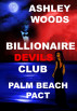 Billionaire Devils Club-Palm Beach Pact by Ashley Woods