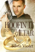Hoofin' It to the Altar by Silvia Violet