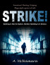 Strike! Quitting is Not an Option, Neither Quitting is a Choice by Aimsy McNamara