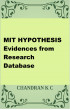 MIT HYPOTHESIS- Evidences From Research Database by Chandran K C