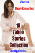 Erotica: Daddy Knows Best: 10 Taboo Stories Collection by Shelly Pasia