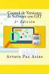 Control de Versiones de Software con   GIT - 2º Edición by Arturo Arias Paz
