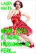 More B Movie Heroines In Peril... by Laura Knots