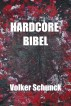 Hardcore Bibel by Volker Schunck