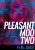Pleasant Moo Two by B.L. Quick