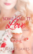 Some Call it Love by Drea St. James