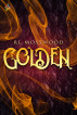 Golden by RL Mosswood