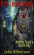 Rye Ironstone - Mother Tesla's Death Ray by John Wilkerson