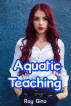 Aquatic Teaching by Roy Gino