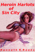 Heroin Harlots of Sin City by Kenneth R. Rooks