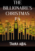 The Billionaire's Christmas PA by Tahira Iqbal