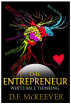 The Entrepreneur; White Ball Thinking by D.F McKeever
