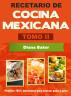 Recetario de Cocina Mexicana Tomo II-La cocina mexicana hecha fácil by Diana Baker