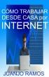 Cómo trabajar desde casa por Internet by Juanjo Ramos