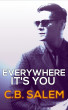 Everywhere It's You (Pharma Series Book One) by C.B. Salem