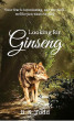 Looking for Ginseng: by B. S. Todd